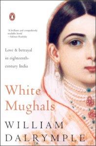 White Mughals by William Dalrymple Photo: Wikipedia